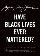 Buch Have Black Lives Ever Mattered?